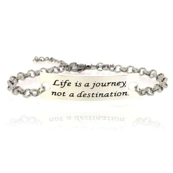 Life is a Journey Not a Destination schakels armbandje