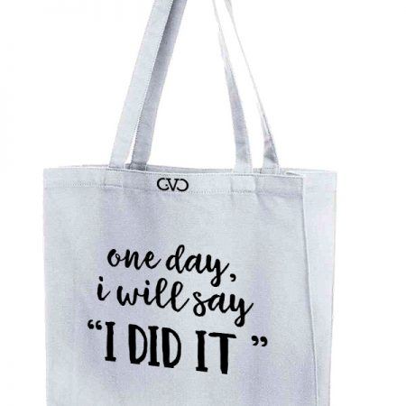 Tote Bag Tote Tas One Day I Will Say I Did It middel